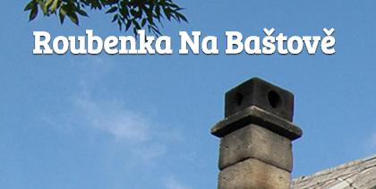 Roubenka Na Baštově